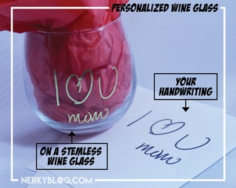 Personalized Stemless Wine Glass Using YOUR HANDWRITING!  |  Awesome Gift for Mother's Day!