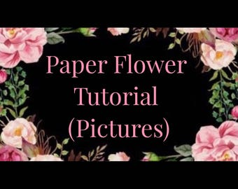 Cardstock Paper Flower Tutorial (Slideshow of Pictures)