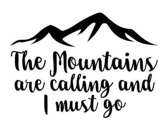 The Mountains Are Calling and I Must Go Decal
