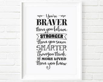 Printable Art, Winnie the Pooh quote, You're braver than you believe, kids print, winnie the pooh, nursery wall art, printable quotes