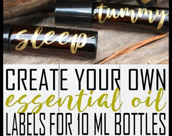 CREATE YOUR OWN Essential Oil Labels for 10 ml Roller Ball Bottles