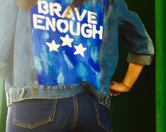 SOLD!     BRAVE ENOUGH hand painted jacket. Oversized denim jacket. Would fit women's sizes 6-14
