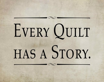 Every Quilt Has A Story - Quilting, Sewing, Hobby, Craft Room, Sewing Room  Wall Decor, Wood Sign, Canvas Wall Art, Print