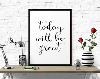 Motivational Print, Printable Art, Today Is A Great Day, Typography Quote, Office Decor, Motivational Poster, Scandinavian Design, Wall Art