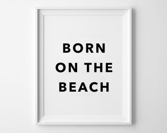 Born on the Beach, motivational poster, wall art prints, quote posters, minimalist, black and white, scandinavian, summer sign