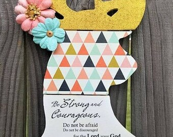 Deer Head Wall Decor or Door Hanger. Be Strong Do Not Be Afraid Do Not Be Discouraged For The LORD Your God Will Be With You... Joshua 1:9