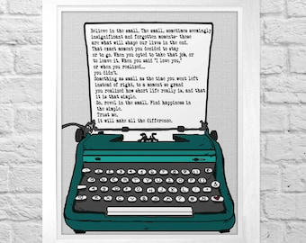 Believe In The Small- typewriter quote inspirational illustration