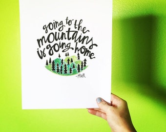 Going to the mountains is going home, handlettered print, illustration, copic illustration, John Muir quote, handlettering