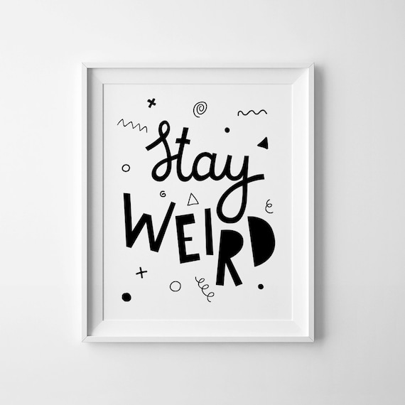 Black and white art nursery decor stay weird kids wall art printable quote illustration poster affiche scandinavian print digital art