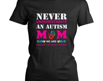 Never Underestimate and Autism MOM