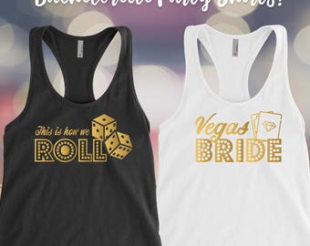 Las Vegas bachelorette party, Vegas Bride, This is how we roll tank top, Bridal party shirts, Bridesmaid tank tops