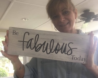 """Rustic """"Be Fabulous Today"""" wood sign"""