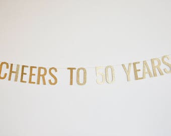 Cheers to 50 Years Banner - Anniversary Party Banner, Birthday Banner, 50th Birthday Party Decor, Over the Hill, 50th Anniversary Party