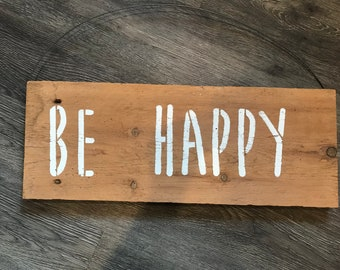 Reclaimed Barn Wood Sign - Be Happy