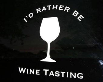 I'd Rather Be Wine Tasting Decal 4inx4in