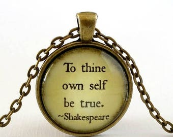 To Thine Own Self Be True | Shakespeare Quote | Glass Necklace | Pendant | Encouraging Gift Idea | Free Gift Box | Be Yourself