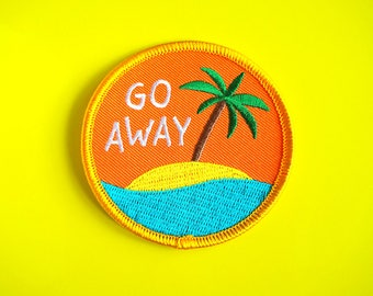 Go Away Patch, Iron On Patch, Paradise Patch, Vacation Patch, Holiday Patch, Palm Tree Patch, Jacket Patch, Adventure Patch, Funny Pun Patch