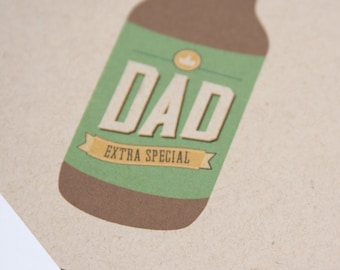 Extra Special Dad Beer Card / Father's Day Card / Beer Bottle / Funny Card for Dad / Beer Card for Dad / Card for Father / Cheers Dad
