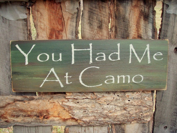 Hunters Man Cave Signs : You had me at camo sign camouflage wedding rustic