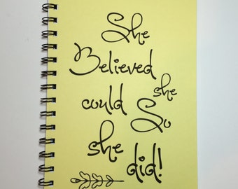 She Believed She Could So She Did, Bullet Journal, Notebook, Inspirational, Journal, gift, Sketchbook, Graduation Gift, Congratulations Gift