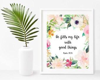 Printable Bible Verse, He Fills My Life, Psalm 103:5, Bible Verse Art, Christian Wall Art, Digital Download, Home Decor, Wall Decor