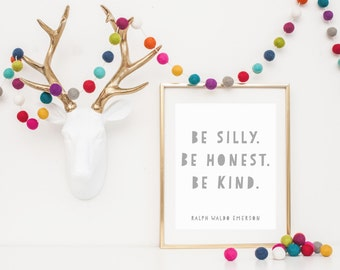 DIGITAL Be Silly Be Honest Be Kind Quote Print, Grey Modern Wall Art, Monochrome Playroom Decor, Modern Nursery, Ralph Emerson - ANY SIZE