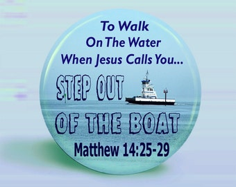 PHOTO BUTTON - Walk On Water - Step Out Of The Boat- Magnet or Pinback Button - 2.25 Inch Round