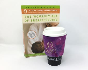 Coffee Sleeve - Doula Gift - Midwife Gift - Breastfeeding - Nursing - Breastfeeding Pride - Cup Cozy - Lactation Consultant