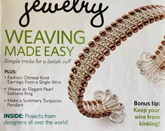 Step by Step Wire Magazine Annual Tool Issue Weaving Made Easy Lavish Cuff Chinese Knot Pearl Ring Turquoise Pendant June July 2014