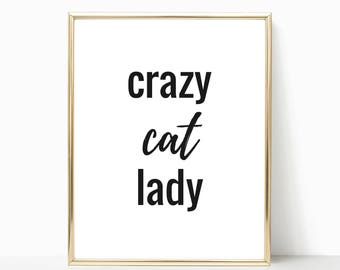 Printable Art, Crazy Cat Lady, Cat Quote, Home Decor, Cat Print, Cat Wall Art, Cat Lady Gift, Office Wall Art, Typography Print, Cat Poster