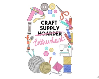 Craft Supply, Craft Enthusiast, Illustrated Print, Craft Lover, Craft Studio Decor, Craft Room Decor, Artist Print, Maker Quote,Craft Quote,