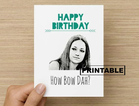 Printable Card Cash Me Outside How Bow Dah Birthday Card