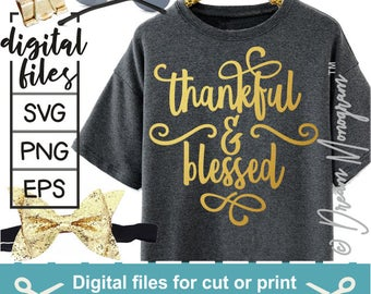 Blessed Svg / Thankful Svg / Thanksgiving Svg / Faith svg / Blessing svg / Cut file / Cutting files for use with Silhouette Cameo and Cricut