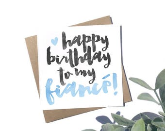 Happy Birthday Fiance Card - 100% Recycled Card - Blank Card - Birthday Card - For Him - Boyfriend, Partner, Fiance