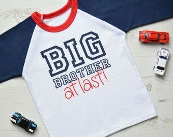 Big Brother At Last | Big Brother Announcement Shirt | Pregnancy Announcement Shirt | Raglan Big Brother At Last