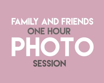 1 Hour Photo Session (Family and Friends ONLY)