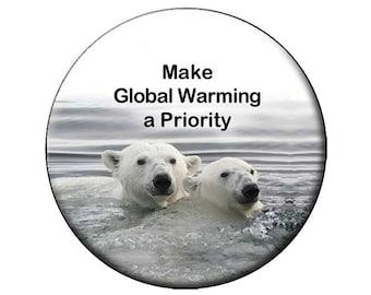 Make Global Warming a Priority Flat Backed Fridge Magnet 2.25 inch Flat-Backed Fridge Magnet