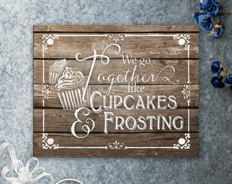 We Go Together like Cupcakes and Frosting Printable Wedding Sign, Wedding Dessert Sign, Cupcake Sign, Wedding Cupcake, Rustic Wedding Decor