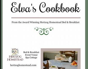 Elva's Cookbook, a Hertzog Homestead B&B Edition