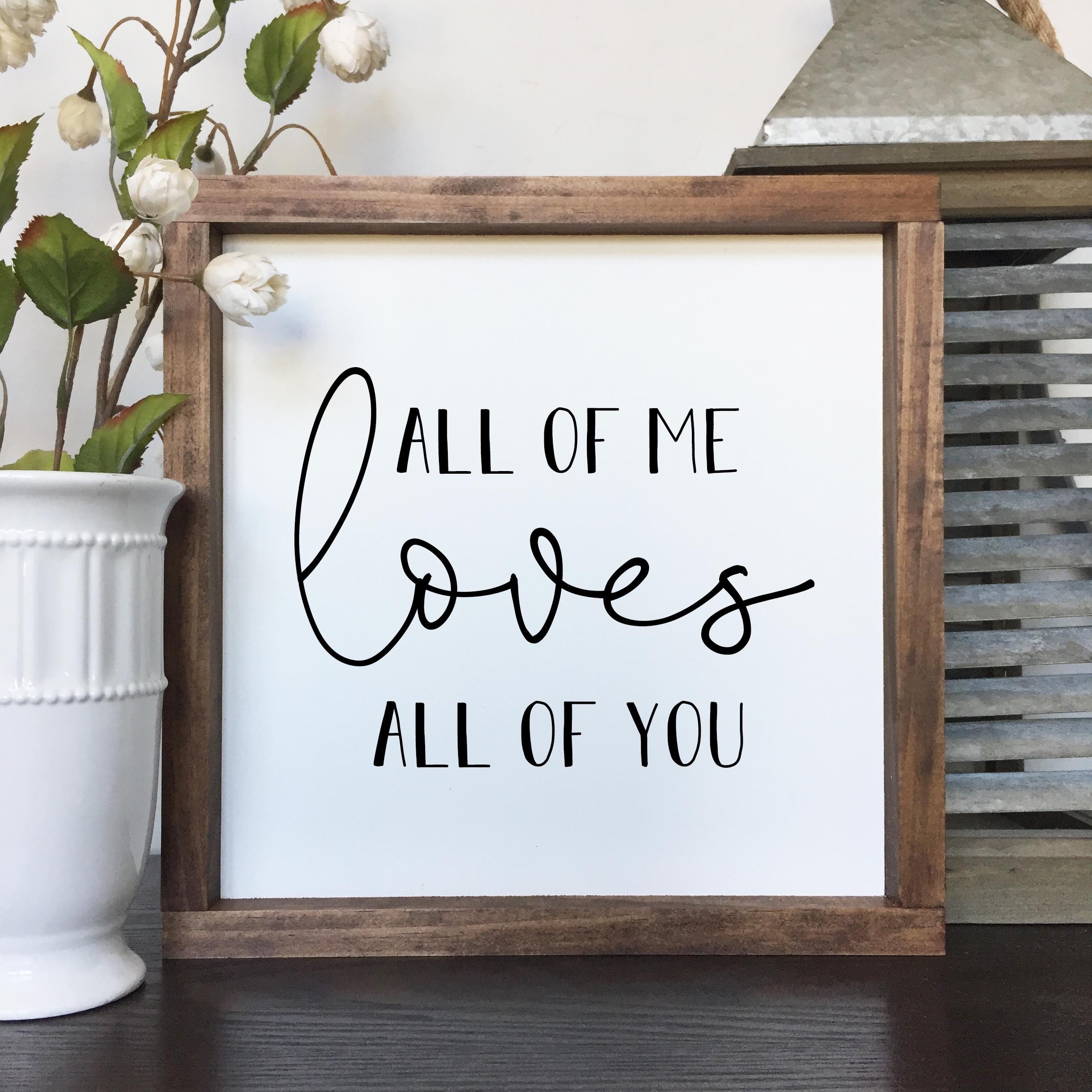 All of me loves all of you Wood Sign, Lyric Wood Sign, Song Sign ...