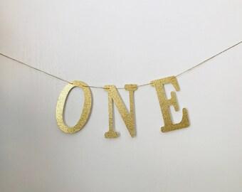 ONE Gold Glitter Banner/ High chair banner/ 1st Birthday Decoration/ One Birthday Decoration/ One Glitter Banner