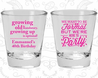 40th Birthday, Growing Old, Growing Up, Formal but here to party, Birthday Glasses (20135)