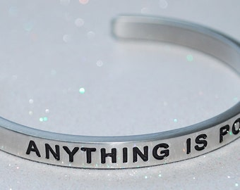 Anything Is Possible  |:| Engraved & Polished Bracelet ( not hand stamped )