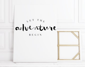 Let the Adventure Begin, Adventure Quote, Wall Art Prints, Gallery Wall Art Print, Typography Prints, Inspirational Wall Art, Typography