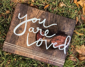 You are loved + Wooden Decor + Nursery Decor + Bedroom Decor + Rustic Decor + Farmhouse Decor + Babyshower Gift + Love + I love you