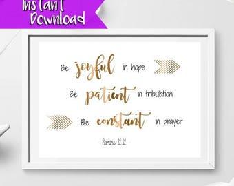 "Romans 12:12 ""Be joyful in hope, be patient in tribulation, be constant in prayer"" Digital download"