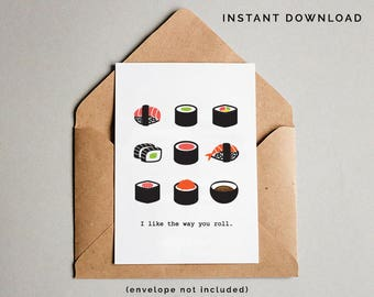 Sushi Card, Sushi Roll, Sushi Lover Gift, Printable Greeting Card, I Like The Way You Roll, Friend Gift, Birthday Card, Instant Download