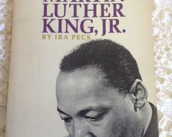 Martin Luther King, Jr. by Ira Peck - 1969 The Life and Words of Martin Luther King Jr.