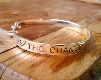 BE THE CHANGE... bangle in copper, brass or sterling silver
