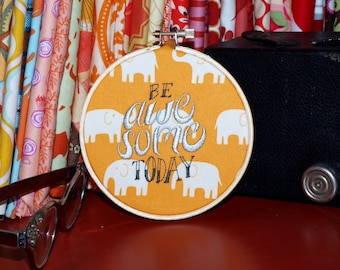 """Be Awesome Today - 4"""" Custom Embroidery Hoop in Orange Elephants"""